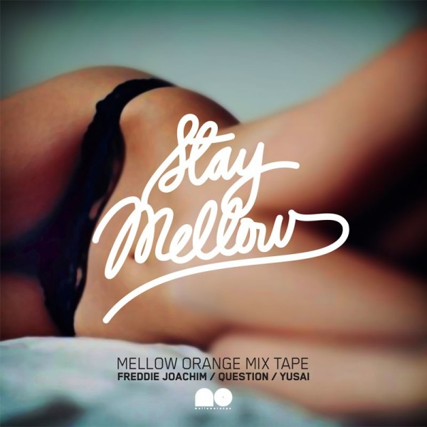 "Mellow Orange presents ""Stay Mellow"" Mixtape"