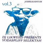 Dj Likweed presents Yodaspliff selektah vol.3